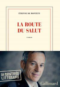 La route du salut | Montety, Etienne de (1965-....). Auteur