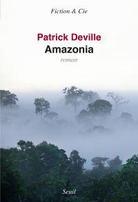 Amazonia | Deville, Patrick