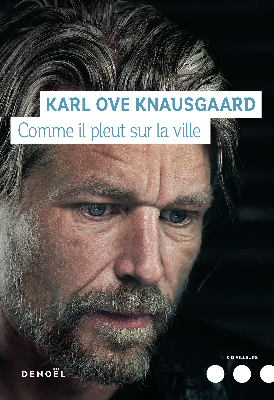 Comme il pleut sur la ville | Knausgaard, Karl Ove