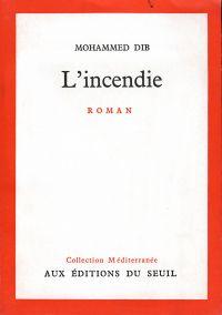 L'Incendie | Dib, Mohammed. Auteur