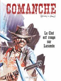 Comanche. Volume 4, Le ciel est rouge sur Laramie