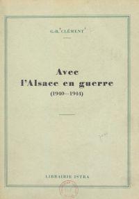 Avec l'Alsace en guerre, 19...