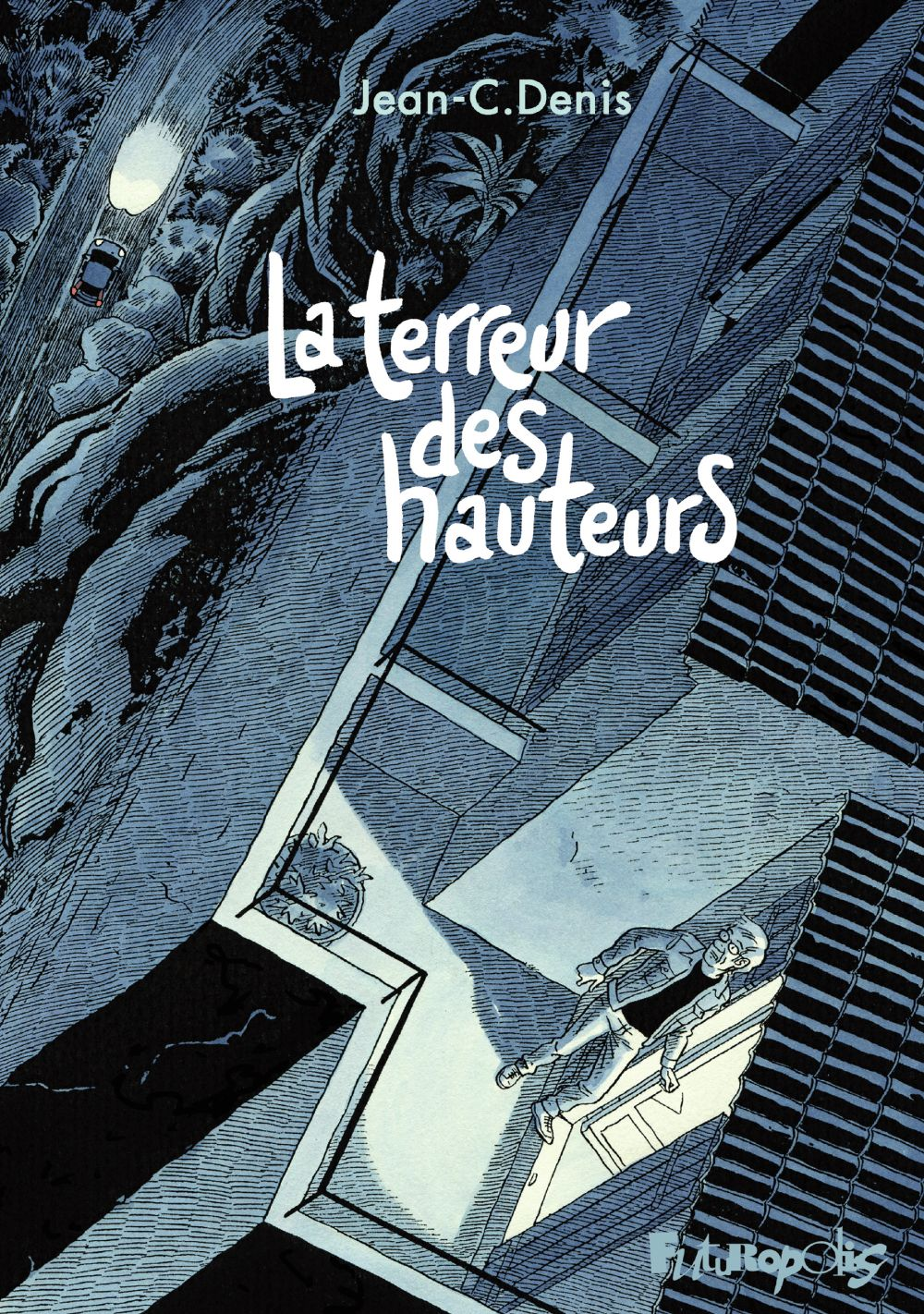 La terreur des hauteurs | Denis, Jean-C.. Auteur