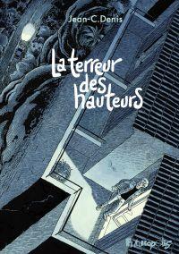 La terreur des hauteurs | Denis, Jean-C.. Auteur