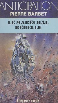 Le maréchal rebelle
