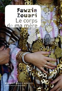 Le corps de ma mère | Zouari, Fawzia (1955-....). Auteur