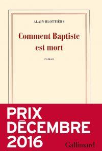 Comment Baptiste est mort | Blottière, Alain (1954-....). Auteur