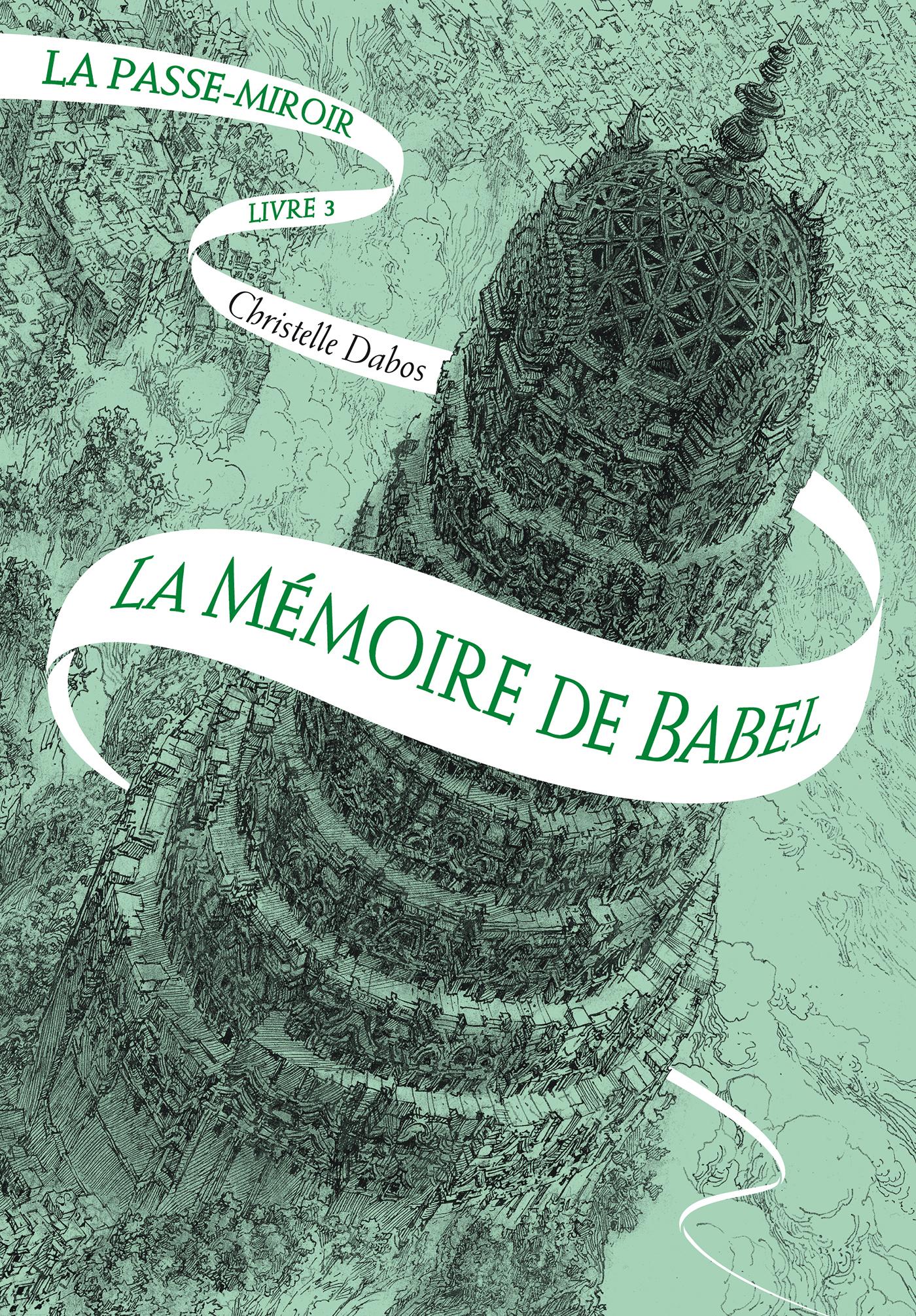La Passe-miroir (Livre 3) - La Mémoire de Babel | Dabos, Christelle
