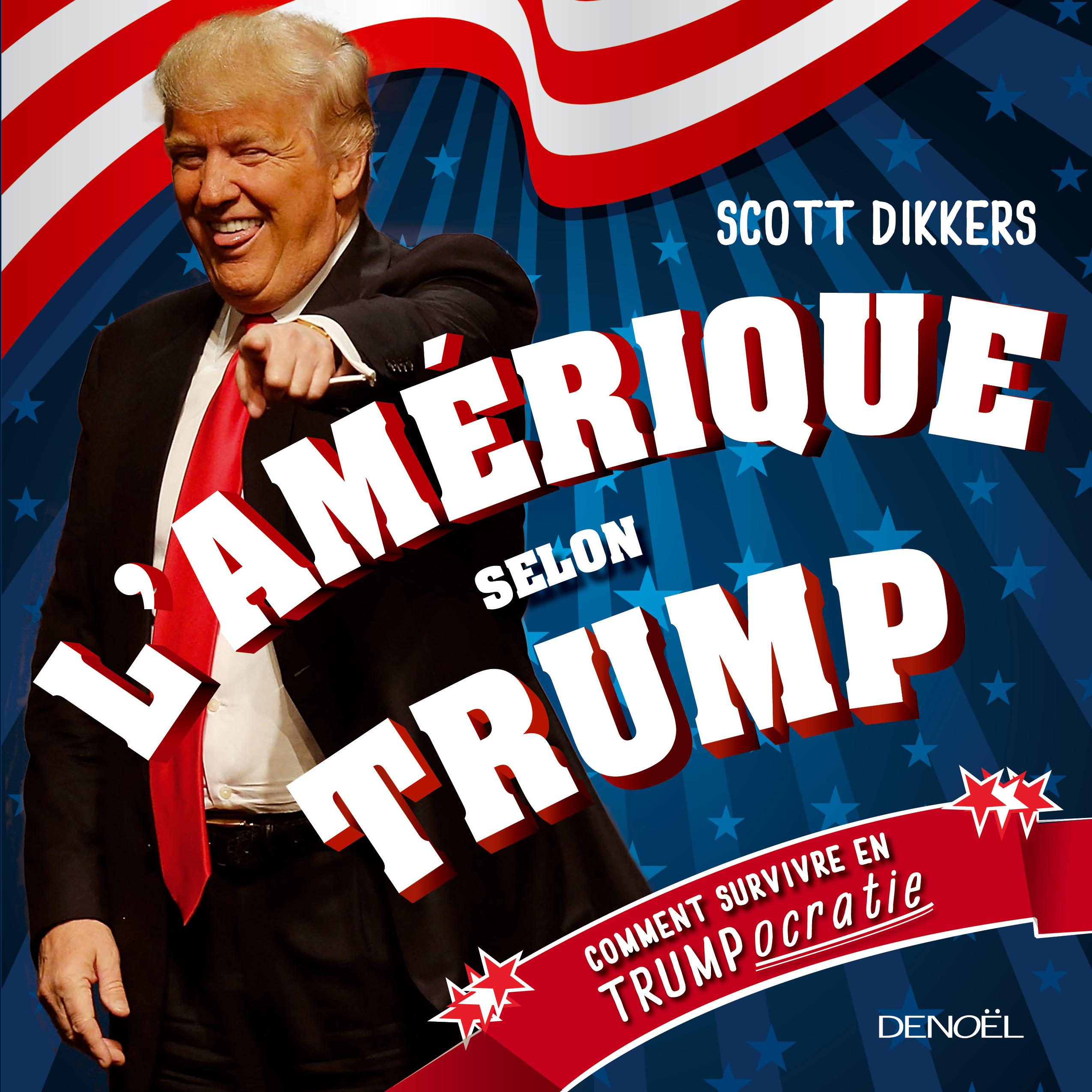 L'Amérique selon Trump. Comment survivre en trumpocratie