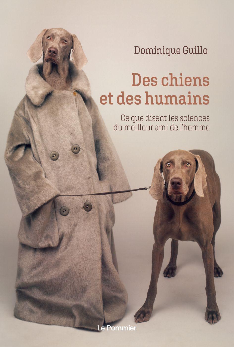 Des chiens et des humains | Guillo, Dominique. Auteur