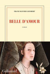 Belle d'amour | Giesbert, Franz-Olivier. Auteur