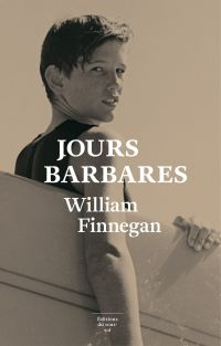 Jours barbares | Finnegan, William (1952-....). Auteur