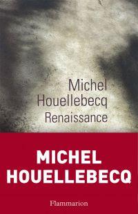 Renaissance | Houellebecq, Michel (1956-....). Auteur