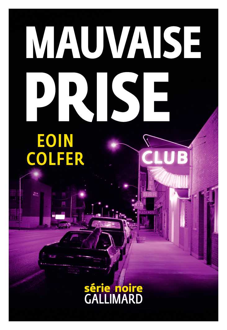 Mauvaise prise | Colfer, Eoin