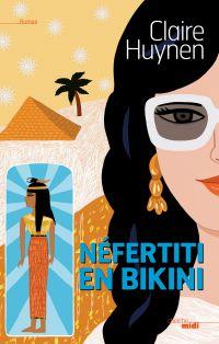 Nefertiti en bikini   Huynen, Claire (1970-....). Auteur