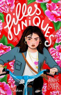 Filles uniques - Lecture roman ado réaliste famille Chine - Dès 12 ans | LOYER, Anne. Auteur
