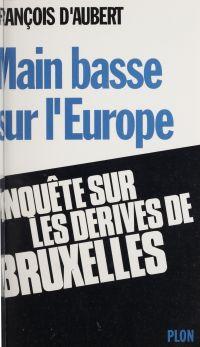 Main basse sur l'Europe