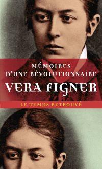Mémoires d'une révolutionnaire | Figner, Vera (1852-1942). Auteur