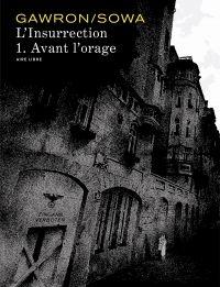 L'insurrection - Tome 1 - Avant l'orage | Sowa, Marzena (1979-....). Auteur
