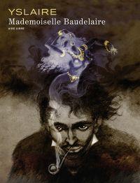 Mademoiselle Baudelaire | Yslaire, Bernar (1957-....). Auteur