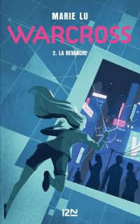 Warcross. Volume 2, La revanche