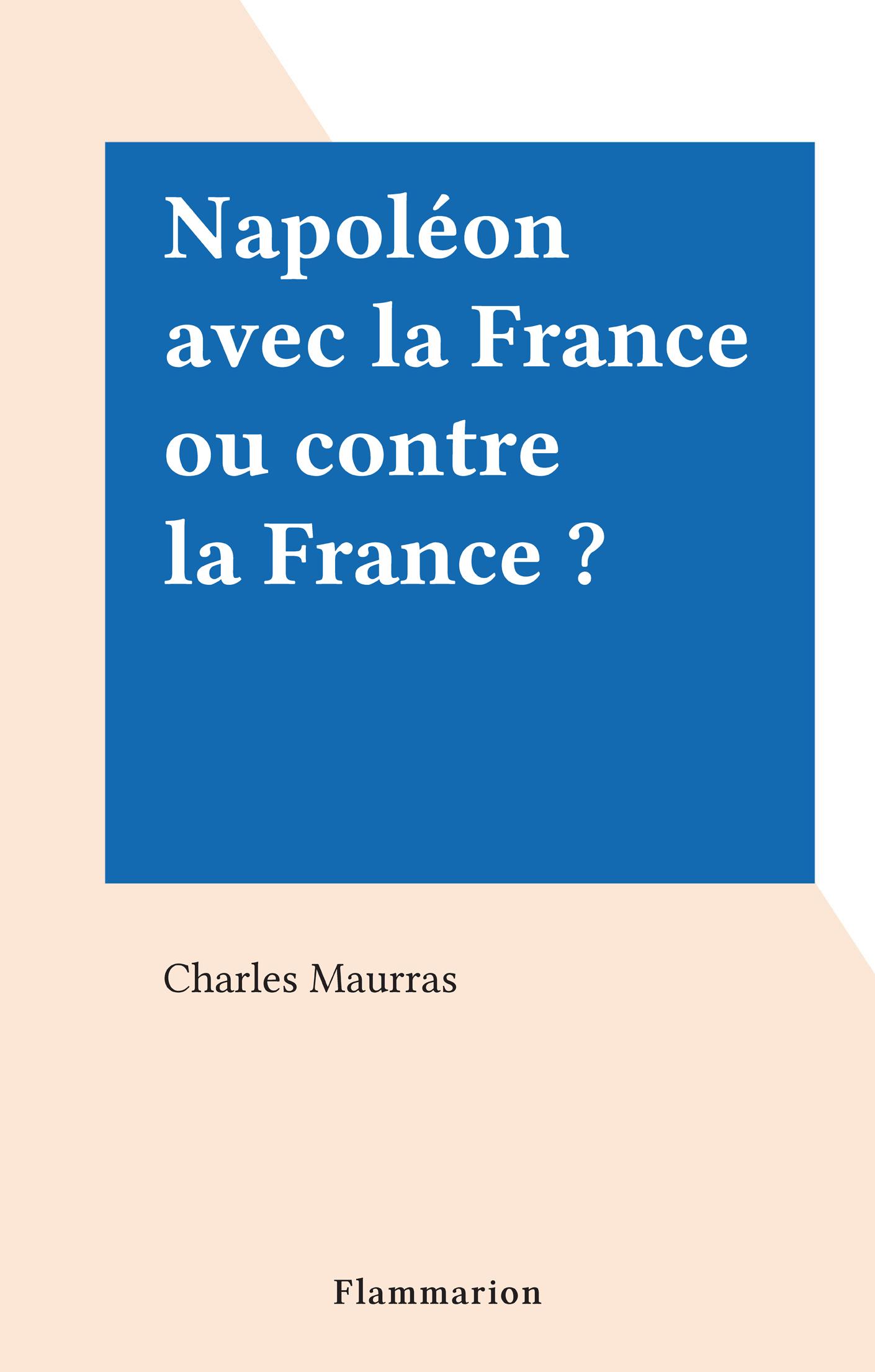 Napoléon avec la France ou ...