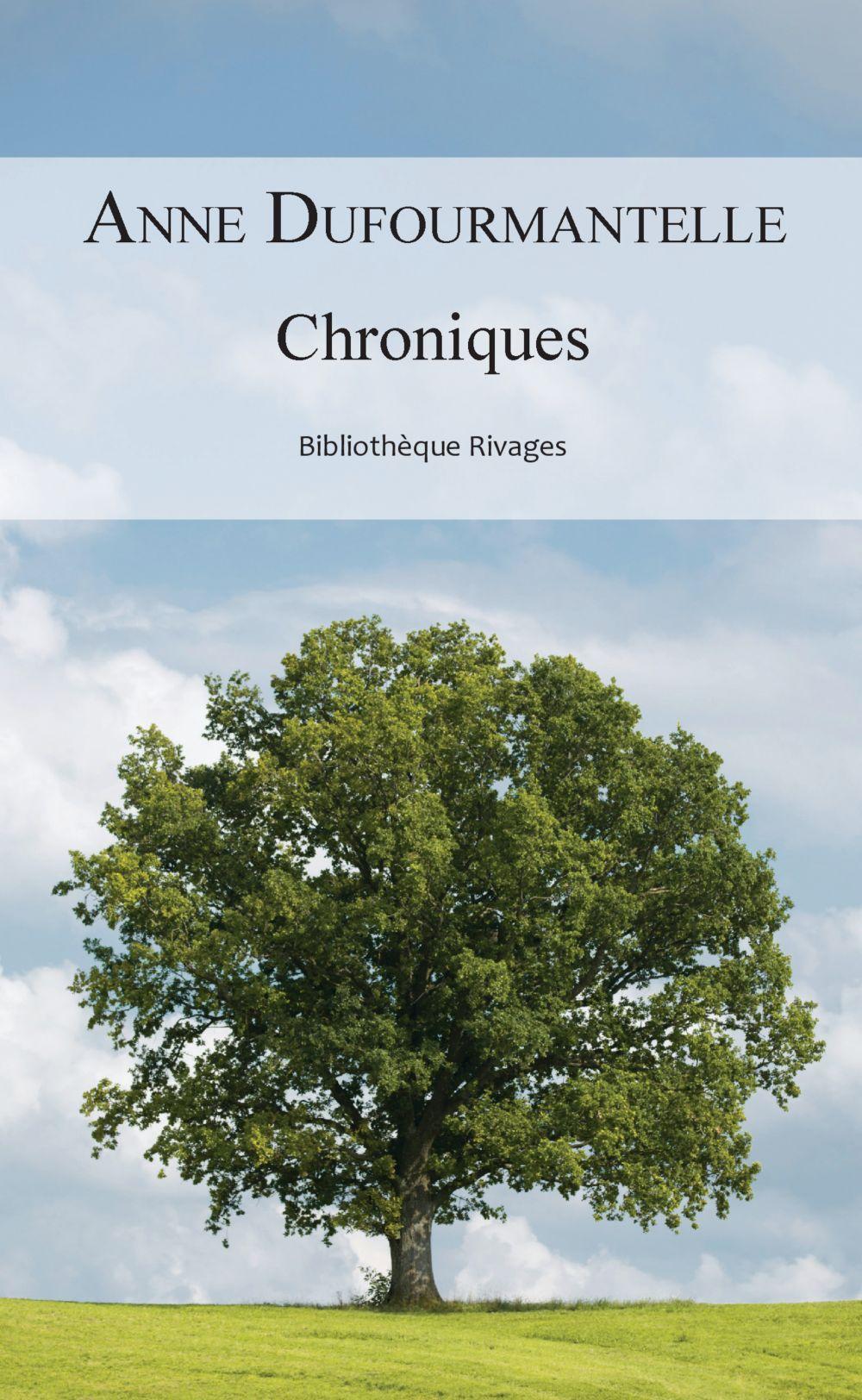 Chroniques   Dufourmantelle, Anne (1964-2017). Auteur