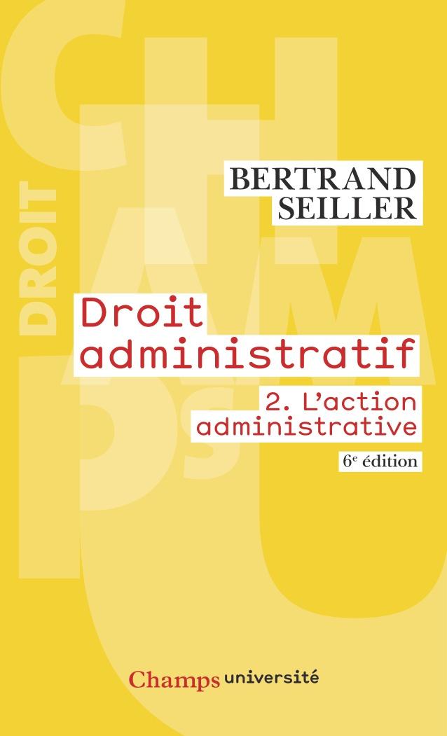 Droit administratif (Tome 2) - L'action administrative (6e édition)