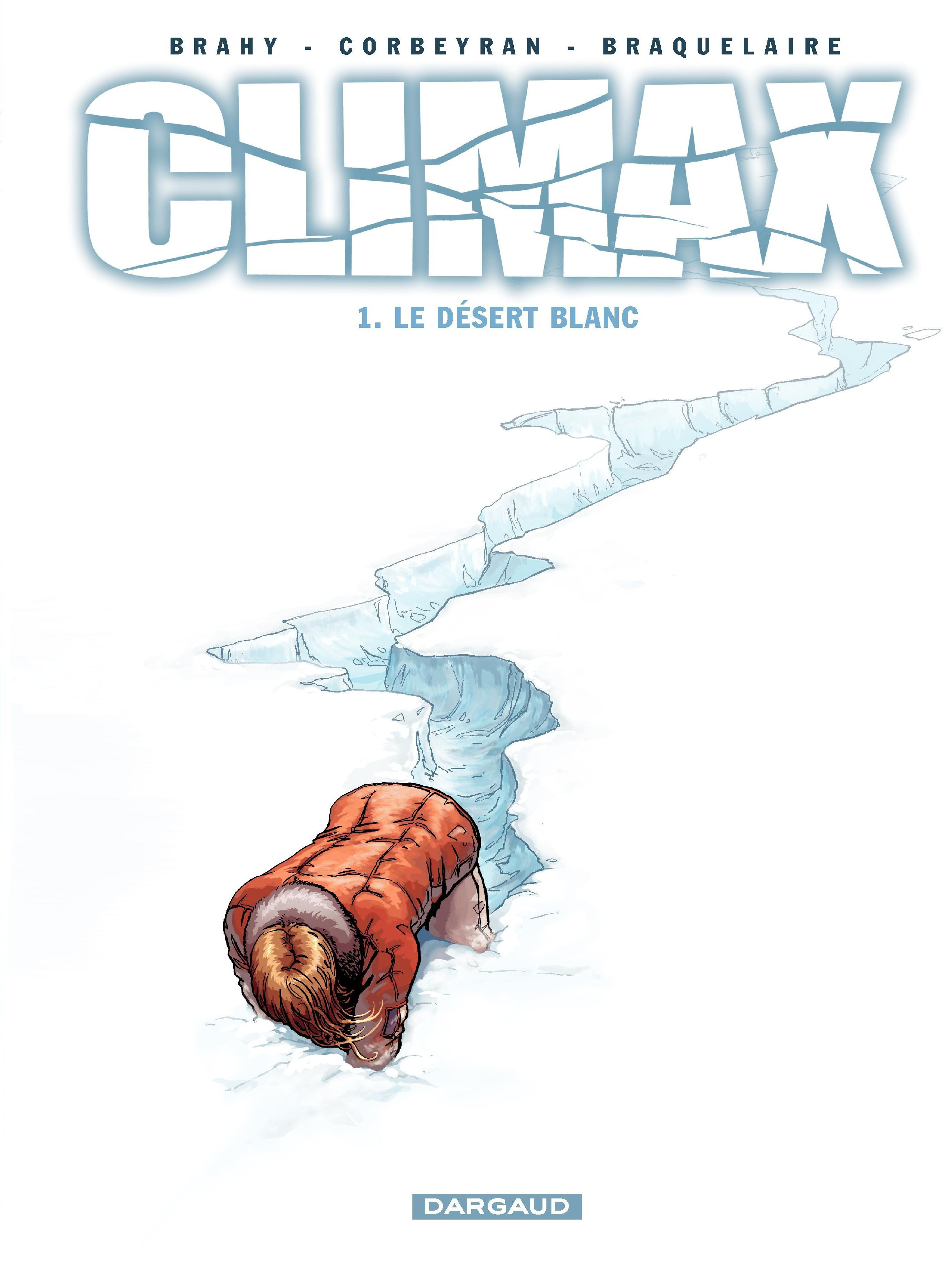 Climax – tome 1 – Le Désert blanc | Brahy, Luc