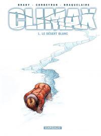 Climax – tome 1 – Le Désert blanc | Corbeyran (1964-....). Auteur