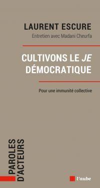 Cultivons le Je démocratique