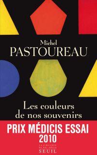 Les Couleurs de nos souvenirs | Pastoureau, Michel (1947-....). Auteur