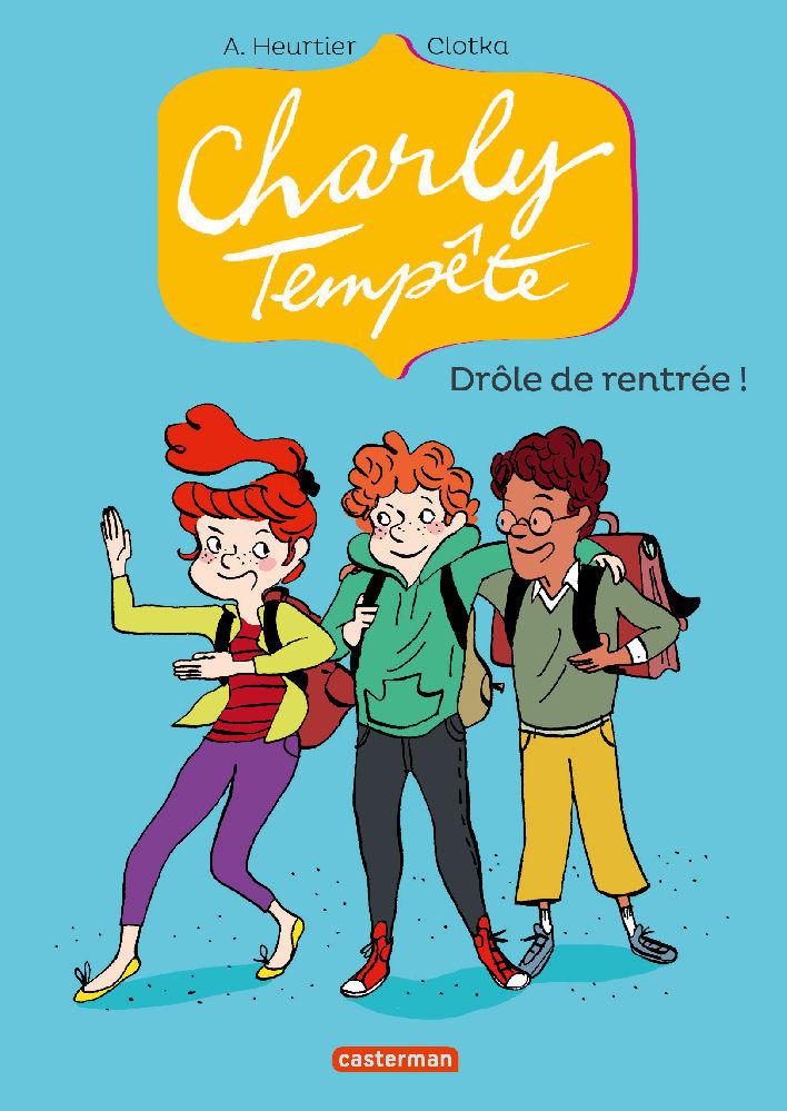 Charly Tempête (Tome 2) - Drôle de rentrée ! |