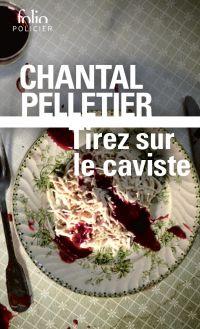 Tirez sur le caviste   Pelletier, Chantal. Auteur