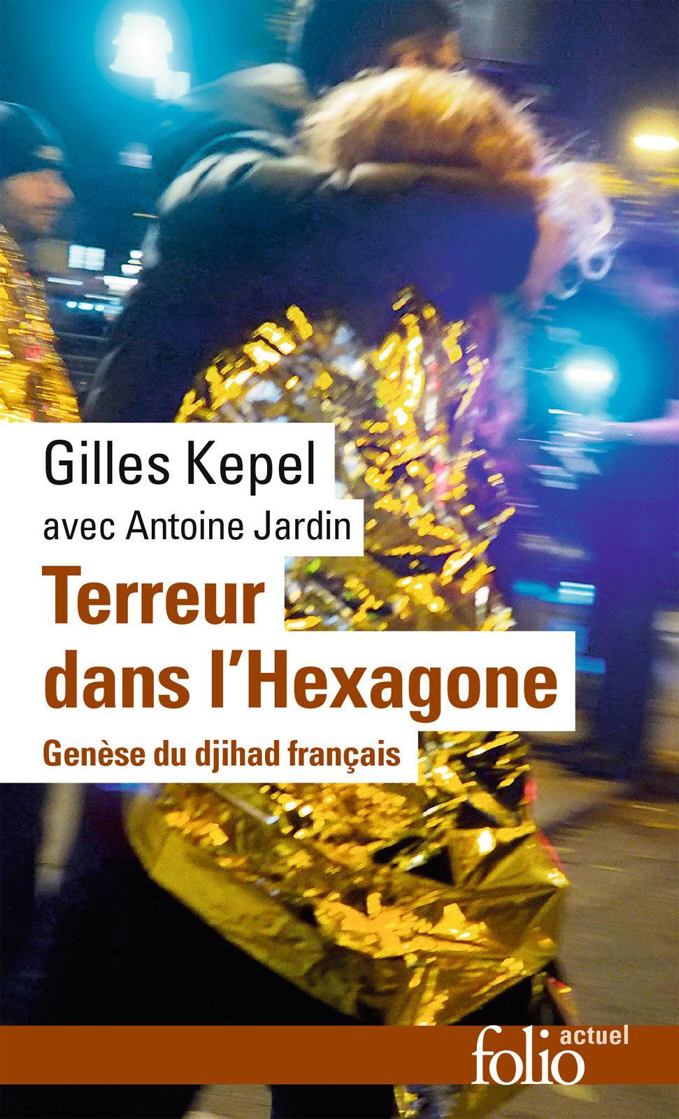 Terreur dans l'Hexagone. Genèse du djihad français | Kepel, Gilles (1955-....). Auteur