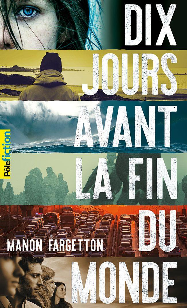 Dix jours avant la fin du monde | Fargetton, Manon. Auteur