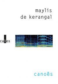 Canoës | de Kerangal, Maylis. Auteur