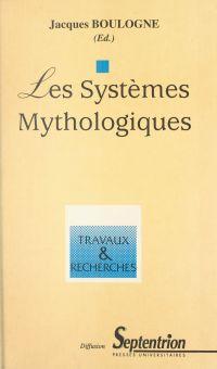 Les systèmes mythologiques