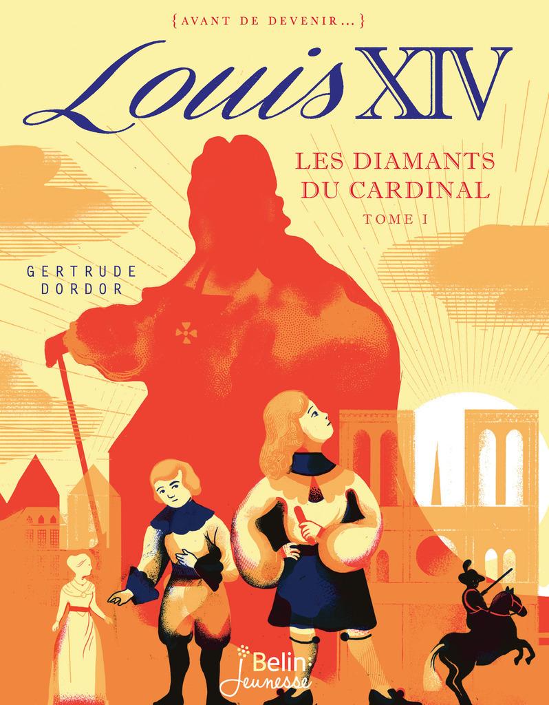 Louis XIV. Les diamants du Cardinal