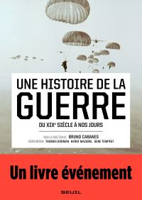 Image de couverture (Une histoire de la guerre - Du XIXe siècle à nos jours)