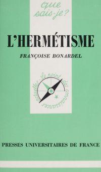 L'hermétisme | Bonardel, Françoise. Auteur