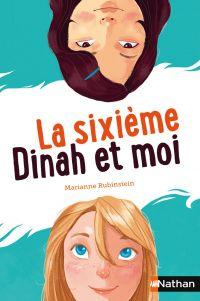 La sixième, Dinah et moi | Rubinstein, Marianne. Auteur
