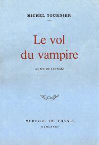 Le vol du vampire. Notes de...