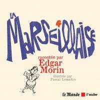 La Marseillaise | Morin, Edgar (1921-....). Auteur