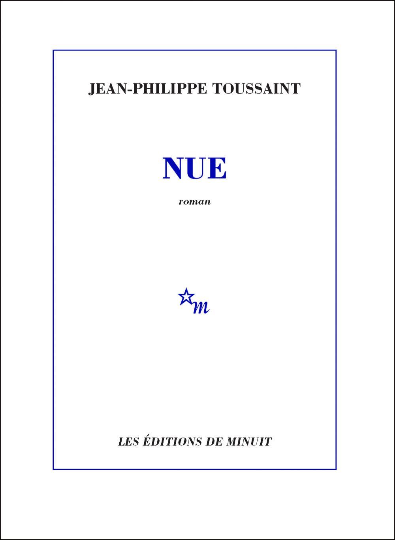 Nue | Toussaint, Jean-Philippe (1957-....). Auteur