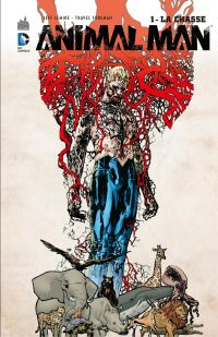 Animal Man - Tome 1 - La chasse | Lemire, Jeff (1976-....). Auteur