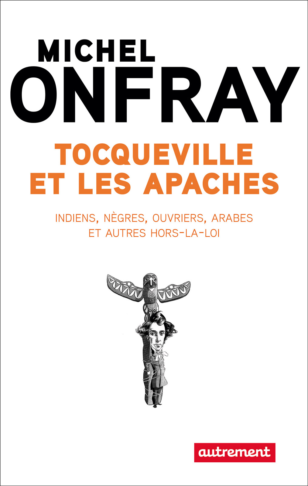 Tocqueville et les Apaches....