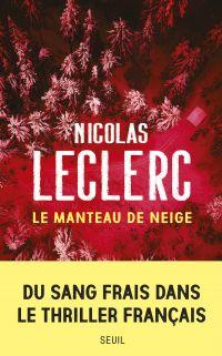 Le manteau de neige | Leclerc, Nicolas. Auteur