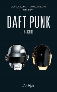 Daft Punk Incognito | Goujon, Michel (1945-....). Auteur
