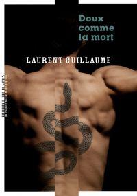 Doux comme la mort | Guillaume, Laurent. Auteur